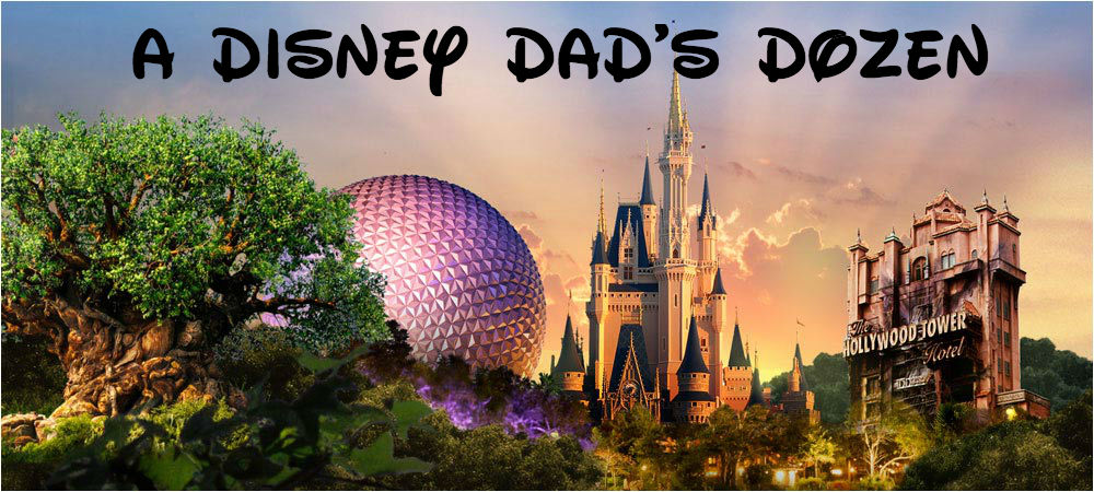 Disney Dad's Dozen: Tips for a First Timer – Mind of Modern Man