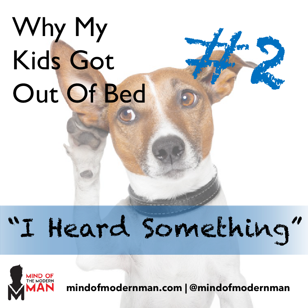 Why My Kids Got Out Of Bed… #2