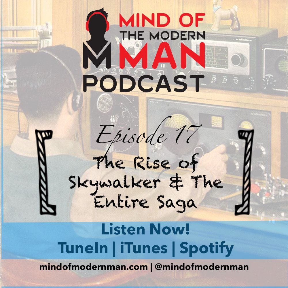 ModernMan Podcast – Star Wars The Rise of Skywalker & The Entire Saga