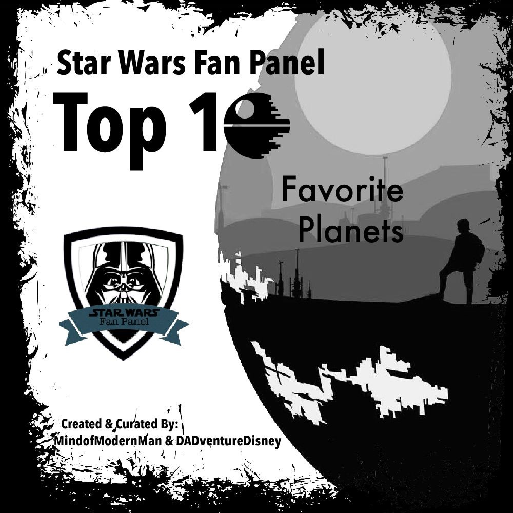 MindofModernMan Star Wars Fan Panel – Favorite Star Wars Planets